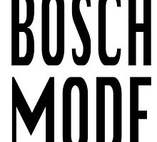 Bosch Mode by ivlifepodcast