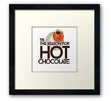 Tis the season for hot chocolate  Framed Print