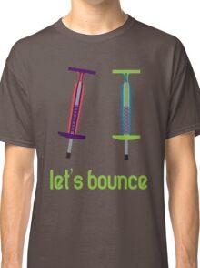 Let's Bounce. Classic T-Shirt