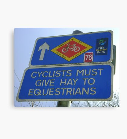 Cyclists must give Hay to Equestrians (cycleway sign) Canvas Print