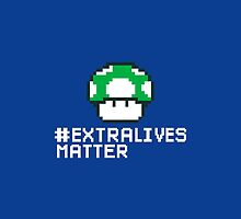 #Extra Lives Matter (Geek Gamer) by BootsBoots