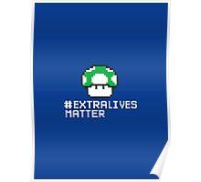 #Extra Lives Matter | Geek Gamer 1Up Mushroom with Slogan Poster