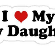 I Love My Gay Daughter Sticker