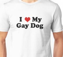 I Love My Gay Dog Unisex T-Shirt