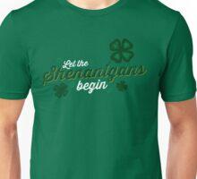 Let The Shenanigans Begin Unisex T-Shirt