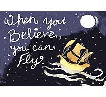 Believe you can Fly Photographic Print