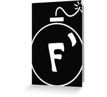 F Bomb in White Greeting Card