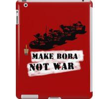 Make Boba Not War iPad Case/Skin