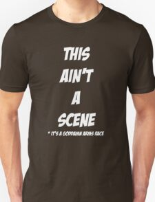 This Ain't a Scene T-Shirt