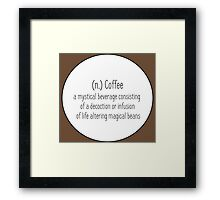 Coffee -  A legendary and mystical beverage  Framed Print