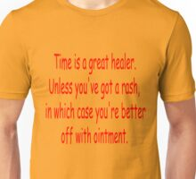Time is a great healer... Unisex T-Shirt