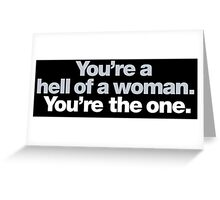 Buffy - You're a hell of a woman Greeting Card