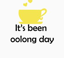 It's been oolong day! Unisex T-Shirt