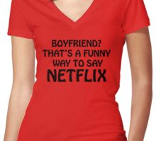 That's a funny way to say Netflix Women's Fitted V-Neck T-Shirt