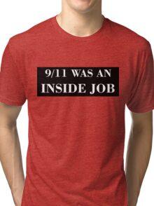 9/11 WAS AN INSIDE JOB (white) Tri-blend T-Shirt