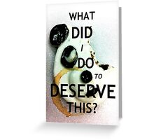 Deserving Greeting Card