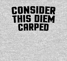 Consider This Diem Carped Funny Quote Womens Fitted T-Shirt
