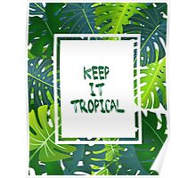 Keep it #tropical  No.1 in GREEN  Poster