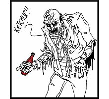 Brains!! Got Ketchup?  Photographic Print