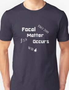 Focal Matter Occurs - White Text T-Shirt