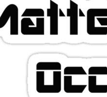 Focal Matter Occurs - Black Text Sticker