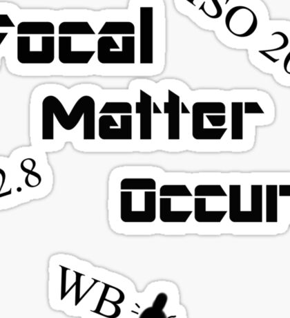 Focal Matter Occurs - Black Text Sticker