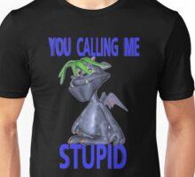 You Calling Me Stupid .. fantasy dragon Unisex T-Shirt
