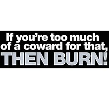 Buffy - If you're too much of a coward... Photographic Print