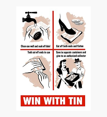 Win With Tin -- World War Two Photographic Print