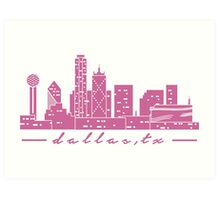 Dallas Skyline - Pink Art Print