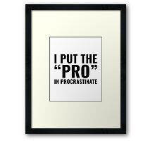 Pro In Procrastinate Framed Print