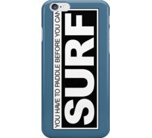 Paddle before Surf iPhone Case/Skin