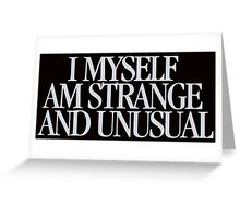 Beetlejuice - I myself am strange and unusual Greeting Card