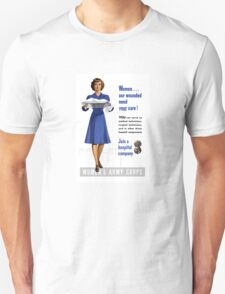 Women Our Wounded Need Your Care -- WWII T-Shirt