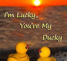 """I'm Lucky, You're My Ducky"" by John Hartung"