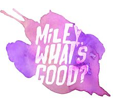 Miley What's Good? by buckaruart
