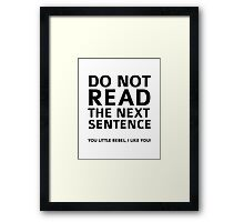 Do Not Read The Next Sentence Framed Print