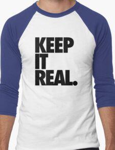 KEEP IT REAL. Men's Baseball ¾ T-Shirt