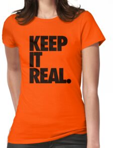 KEEP IT REAL. Womens Fitted T-Shirt