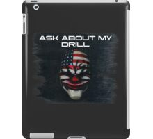 PAYDAY 2 | Ask About My Drill iPad Case/Skin