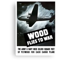 Wood Flies To War -- WW2 Canvas Print
