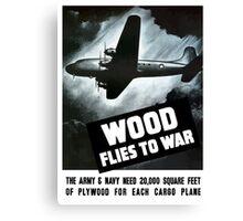 Wood Flies To War -- WW2 Canvas Print