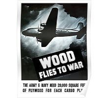Wood Flies To War -- WW2 Poster