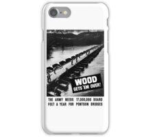 Wood Gets 'Em Over -- WWII iPhone Case/Skin