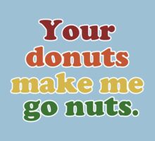 Your Donuts Make Me Go Nuts- Rainbow One Piece - Short Sleeve