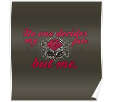 No one decides my fate but me. Poster