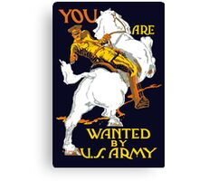 You Are Wanted By Us Army -- WWI Canvas Print