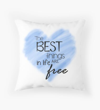 The Best Things In Life Are Free - Blue Heart Quote Throw Pillow
