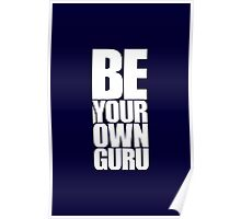 Be Your Own Guru - Life Inspirational Quote Poster