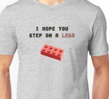 I Hope you Step on a Lego Unisex T-Shirt